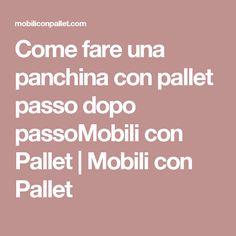 Come fare una panchina con pallet passo dopo passoMobili con Pallet   Mobili con Pallet