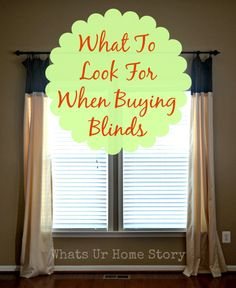 What to look for when buying blinds www.whatsurhomestory.com