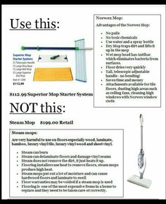 The Norwex mop system beats out anything else for a clean, germ-free floor, shower stall, etc. without harmful chemicals or steam.  You'll love it!  www.TannaMorse.norwex.biz