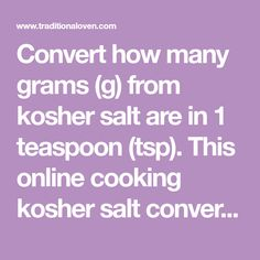 Convert How Many Grams G From Kosher Salt Are In 1 Teaspoon Tsp This Online Cooking Kosher Salt Conversion Tool Is For Instant Yeast Culinary Baking Yeast