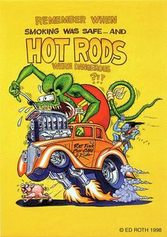 Remember when smoking was safe... and Hot rods were dangerous?!?