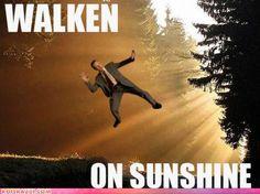 walken on sunshine