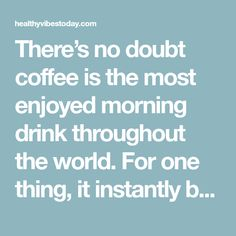 There's no doubt coffee is the most enjoyed morning drink throughout the world. For one thing, it instantly boosts your energy levels and prepares you for the day ahead. Plus, it packs a number of other health benefits, such as improved metabolism, and when consumed moderately, it protects your heart. But, few people know that …