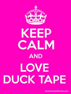 Keep Calm and LOVE  DUCK TAPE  Poster