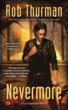 Nevermore (Cal Leandros, #10)  People die. Everyone knows that. I knew it intimately as everyone in my life died thanks to my one seemingly harmless mistake. I'd brought down Heaven, lifted up Hell, and set the world on fire, all due to one slip of the memory. I forgot the pizzas...