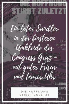 Graz. Im finsteren Keller von Congress und Casino Graz findet die Clara einen toten Sandler. Sie spürt, irgendwas stimmt mit ihm nicht. Die Uhr ist zu teuer und der Haarschnitt zu gut. Als der ermittelnde Polizist ihrer Intuition nicht glauben will, beginnt sie selbst zu forschen. #krimi #buchempfehlung #leseempfehlung #neuerscheinung #tatort #krimiliebe #steirerkrimi #österreichisch #graz #österreich #waslesen #neu2021 #neuesbuch2021 #buchtipp #leseecke #österreichurlaub #urlaubinösterreich Art Quotes, Motivational Quotes, Inspirational Quotes, Quotes Motivation, Intuition, Chalkboard Quotes, Texts, Survival, Books