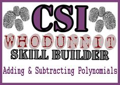 CSI: Whodunnit? -- Adding & Subtracting Polynomials - Skill Building Activity | NextLesson