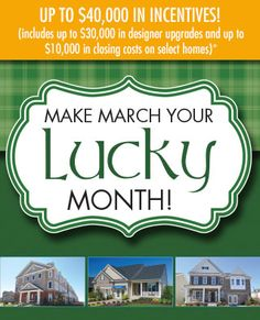 MAKE MARCH YOUR LUCKY MONTH! Lennar's St. Patty's Day Weekend New Home Sales Event: March 13 – 15th, 12 – 4 pm. Click the photo for details!