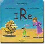 Ire, de Irene Pérez Pintos; ilustraciones de, Juan Rivas Fernández. Editorial Kalandraka.
