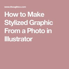 How to Make Stylized Graphic From a Photo in Illustrator