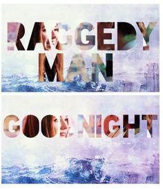 Raggedy Man, Goodnight. #doctorwho