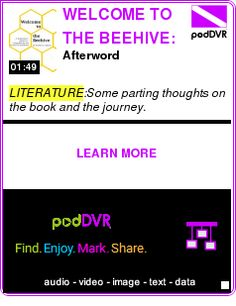 #LITERATURE #PODCAST  WELCOME TO THE BEEHIVE: A beginners guide to conquering the world of business    Afterword    LISTEN...  http://podDVR.COM/?c=3778b659-5a5f-1d94-0aba-4e88dfaf6fa5