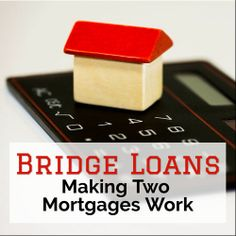 How Does a Bridge Loan Work Real Estate - Making Two Mortgages Work Second Mortgage, Mortgage Tips, Mortgage Calculator, Bridge Loan, Investment Group, Real Estate Investing, Home Buying, The Borrowers, How To Make