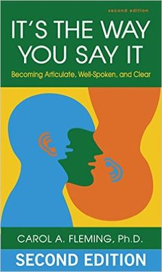 Amazon.com: It's the Way You Say It: Becoming Articulate, Well-spoken, and Clear eBook: Carol Fleming: Kindle Store
