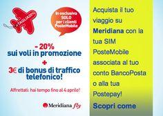 Con PosteMobile fino al 4 aprile acquistare online il tuo volo su meridiana.it conviene: hai uno sconto del 20% sul costo del tuo viaggio e in più un bonus di 3€ in traffico telefonico.
