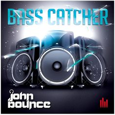 John Bounce - Bass Catcher - Music News Online News Online, Catcher, Things That Bounce, Bass, Music, Artist, Promotion, Movies, Movie Posters