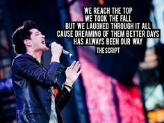 The Script - Hail Rain Or Sunshine - No Sound Without Silence - We reach the top. We took the fall. But we laughed through it all. Cause dreaming of them better days. Has always been our way. Lyric