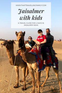 Jaisalmer with Kids - How to spend 4 days in Jaisalmer India including a desert safari Travel Advice, Travel Guides, Travel Tips, Travel With Kids, Family Travel, Group Travel, India Destinations, Visit India, Jaisalmer