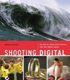Shooting Digital: Pro Tips For Taking Great Pictures With Your Digital Camera PDF #DigitalCameras