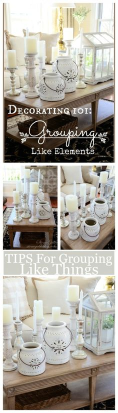 TIPS FOR GROUPING LIKE ELEMENTS How to group like things for a big bold decor statement.