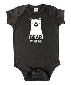 Loving this Charcoal 'Bear With Me' Bodysuit - Infant on #zulily! #zulilyfinds