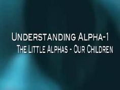 The Little Alphas - Our Children in Alpha-1 Family Awareness Series on Vimeo