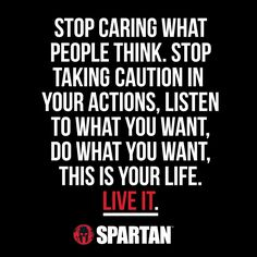 Live YOUR life! #UNSTOPPABLE #SpartanRace For more motivation tune in at: http://sprtn.im/SpartanUP-Podcast!