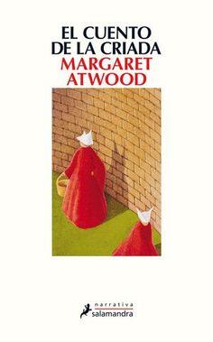 Libros recomendados: 'El cuento de la criada', de Margaret Atwood [@Salamandra_Ed]