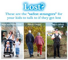 "Child Safety Tip - who is the ""safest"" stranger for kids to talk to if they get lost. I love this, especially the mom with kids!! so smart. I also like how it's an elderly COUPLE, not just one person.."