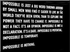 Impossible is Nothing <3