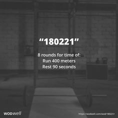 """""""180221"""" WOD - 8 rounds for time of:: Run 400 meters; Rest 90 seconds"""