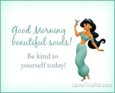 Be Kind To Yourself Today Good Morning