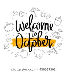 Welcome to October. The trend calligraphy. Vector illustration on white background with a smear of ink and yellow autumn icons. New Month Quotes, October Quotes, October Art, New Month Wishes, Calligraphy Welcome, Love Journal, Quote Backgrounds, Wallpaper Backgrounds, Journal Prompts