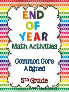 12 End of Year Math Activities for 5th Grade! No prep! Perfect for end of year.