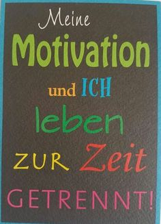 my motivation and i live separated at the moment - lala lacht - #lacht #lala #live #Moment #motivation #separated