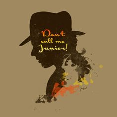 Don't call me Junior! – Indiana Jones Silhouette Quote Art Print