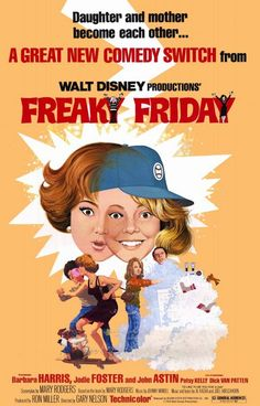 Freaky Friday starring Barbara Harris Jodie Foster b saw this with my dad when it came out or my grandmother, think it was the latter Disney Live Action Films, Disney Movie Posters, Old Movie Posters, Disney Films, Vintage Posters, Old Disney Movies, Pixar Movies, Music Posters, Disney Villains