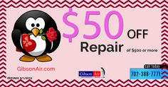 hvac repair coupon for 50 off repairs of $500 or more. Visit http://www.gibsonair.com/specials/ for more energy and money saving deals or to book HVAC service in Las Vegas area.
