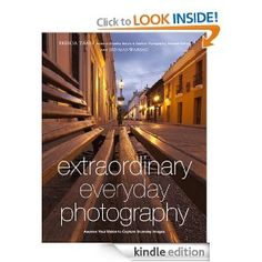 Amazon.com: Extraordinary Everyday Photography: Awaken Your Vision to Create Stunning Images Wherever You Are eBook: Brenda Tharp, Jed Manwaring: Kindle Store