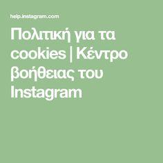 Πολιτική για τα cookies | Κέντρο βοήθειας του Instagram Cookies, Instagram, Crack Crackers, Biscuits, Cookie Recipes, Cookie, Biscuit