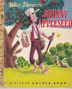 Walt Disney's Johnny Appleseed - Little Golden Book - First Edition First Printing - 1949. by bibliocycle
