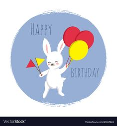 Cute bunny with flags and balloons happy birthday vector image on VectorStock Birthday Wishes, Birthday Cards, Happy Birthday Template, Cute Bunny, Tweety, Flags, Adobe Illustrator, Banners, Vector Free