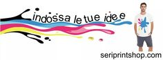 Indossa le tue idee.Visita il nostro shop on-line di stampa magliette www.seriprintshop.com
