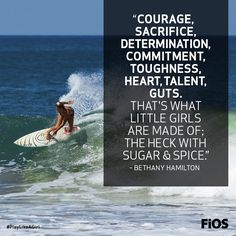 Bethany Hamilton Quote On What It Means To #PlayLikeAGirl - #surfing