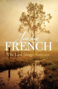The Last Dingo Summer (The Matilda Saga, ebook by Jackie French - Rakuten Kobo Best Historical Fiction, Haunting Stories, Mystery Stories, Under The Shadow, Summer Reading Lists, Great Books, Matilda, First Night, Saga