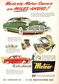 1949 Mercury Meteor Sedan original vintage advertisement. Here's why Meteor owners are miles ahead! Be miles ahead with Meteor. A product of Ford of Canada.