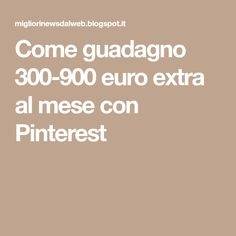 Come guadagno 300-900 euro extra al mese con Pinterest Online Earning, Make Money Online, How To Make Money, Savings Planner, Budget Planner, Cellulite, Euro, New Job, Money Tips