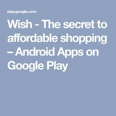 Wish - The secret to affordable shopping – Android Apps on Google Play