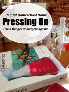 Helpful Homeschool Habit - Pressing On
