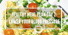 Here are your breakfast, lunch, dinner, snack and dessert options for day 2 of your 14-day Healthy Meal Plan! The foods you'll be enjoying today will help you lower your blood pressure!